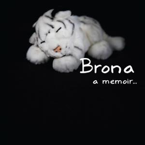 Brona: a memoir…
